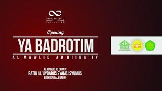 Video Ya Badrotim - Al Mawlid Ad Diiba'iy (Opening) download MP3, MP4, WEBM, AVI, FLV April 2018