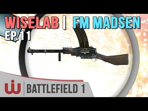 Le Wiselab : On s'intéresse au FM Madsen de Battlefield 1