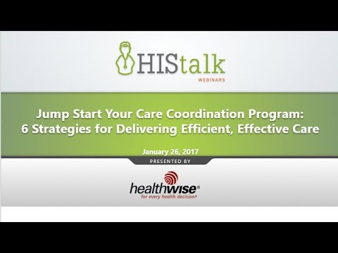 Jump Start Your Care Coordination Program: 6 Strategies for Delivering Efficient, Effective Care