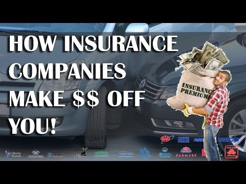 How Insurance Companies Make Money Off You