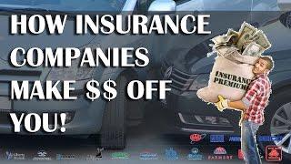 How Insurance Companies Make Money Off You