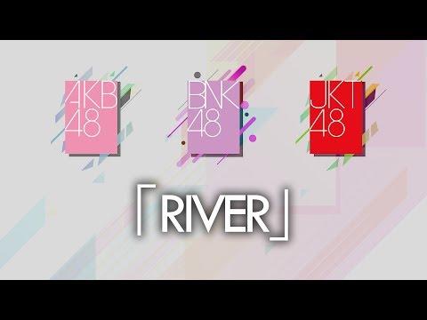 「River」AKB48 | BNK48 | JKT48
