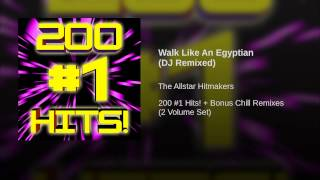 Walk Like An Egyptian (DJ Remixed)