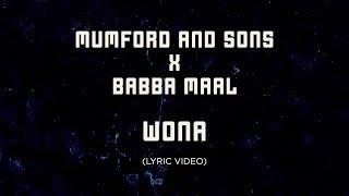 Mumford & Sons, Baaba Maal - Wona [Official Lyrics]