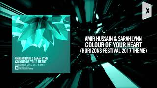 Amir Hussain & Sarah Lynn - Colour of Your Heart (Horizons Festival 2017 Theme) (Amsterdam Trance)