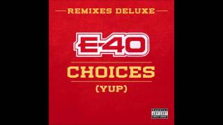 Choices (Yup) (Remix) - E-40 Ft. Snoop Dogg & 50 Cent