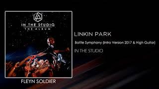 Linkin Park - Battle Symphony (Intro Version 2017 & High Guitar) [STUDIO VERSION]