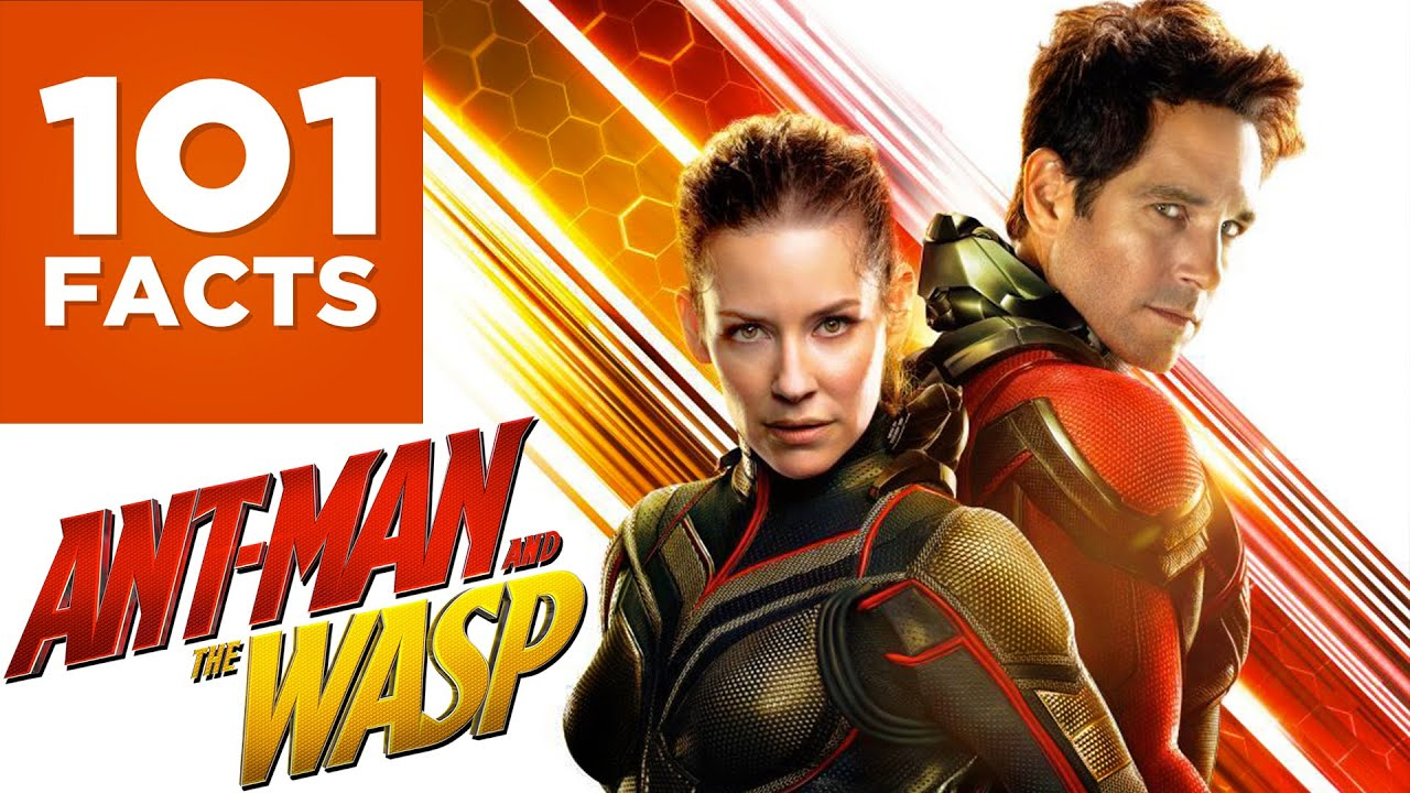 101 Facts about Ant-Man And The Wasp