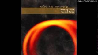 Robin Guthrie & Harold Budd - Turn On The Moon