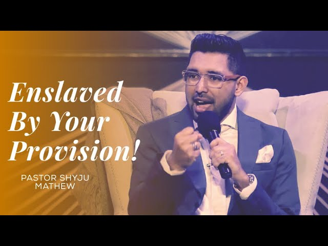 Untangle yourself from your Provision - Pastor Shyju Mathew