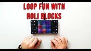 Loop fun with Lightpad Blocks