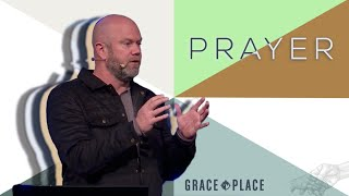Prayer | Brian Mavis | Grace Place