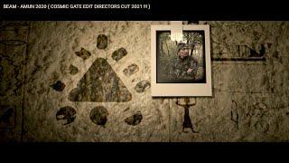 BEAM - AMUN 2020 ( COSMIC GATE EDIT DIRECTORS CUT 2021 !!! )