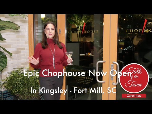 Epic Chophouse Opens In Fort Mill