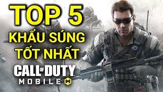 Call of Duty: Mobile | TOP 5 khẩu súng TỐT NHẤT trong Call of Duty Mobile | Thạc sĩ Lâm