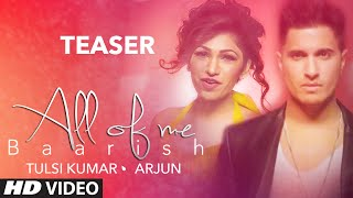 'All Of Me (Baarish)' Song TEASER | Arjun Ft. Tulsi Kumar | T-Series
