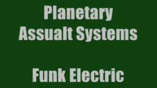 Planetary Assault Systems -  Funk Electric