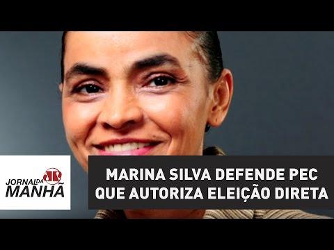 Marina Silva defende PEC que autoriza eleição direta; texto tramita na Câmara