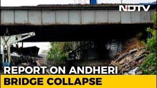 Corrosion, Excess Load Caused Mumbai's Andheri Bridge Collapse: Report