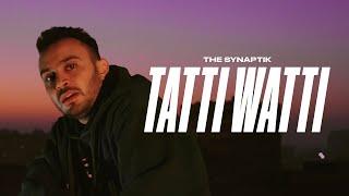 The Synaptik - Tatti Watti (Official Music Video) (السينابتيك - طاطي واطي (الفيديو الرسمي