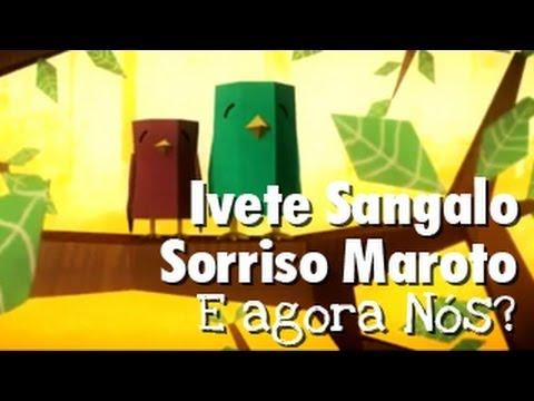 Sorriso Maroto e Ivete Sangalo - E Agora Nós? (OFICIAL)