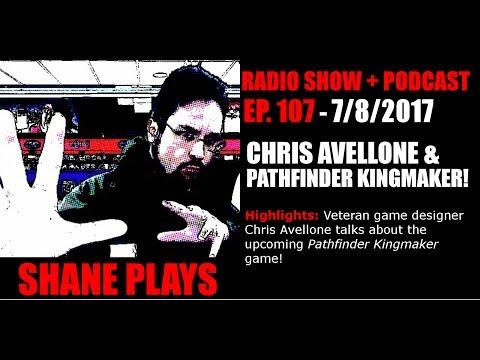 Chris Avellone & Pathfinder Kingmaker! - Shane Plays Radio Ep. 107