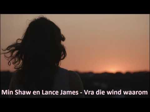 Min Shaw en Lance James - Vra die wind waarom