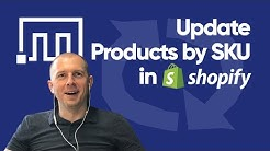 Update Shopify Products by SKU