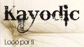 Loco por ti - Kayodic