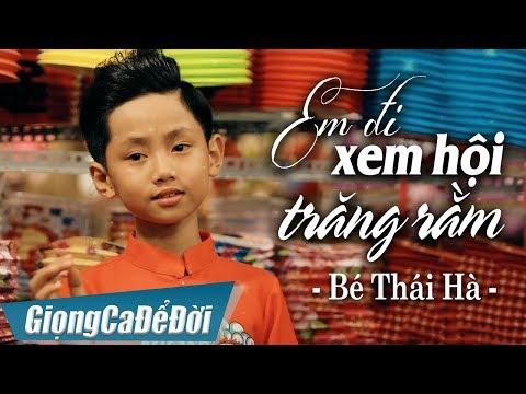 Em Đi Xem Hội Trăng Rằm - Bé Thái Hà | Nhạc Trung Thu 2018 (MV 4K)