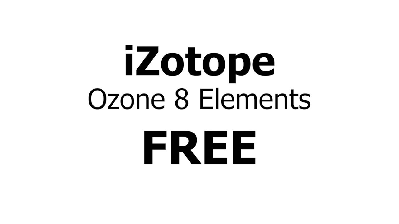 iZotope Ozone 8 Elements for Free | Here's How to Get It!