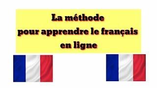 La méthode pour apprendre le français en ligne