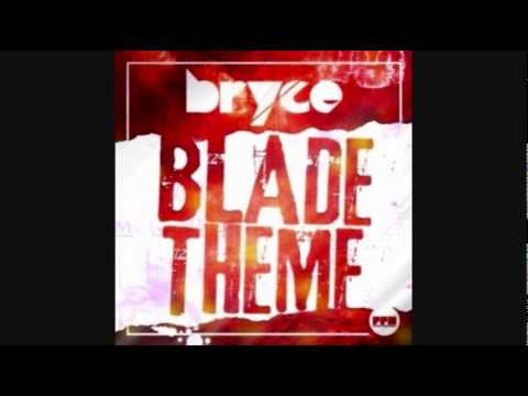 BRYCE - Blade Theme (NEW SONG 2014)