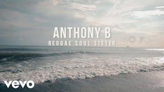Anthony B - Reggae Soul Sister