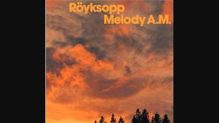 Röyksopp - So Easy