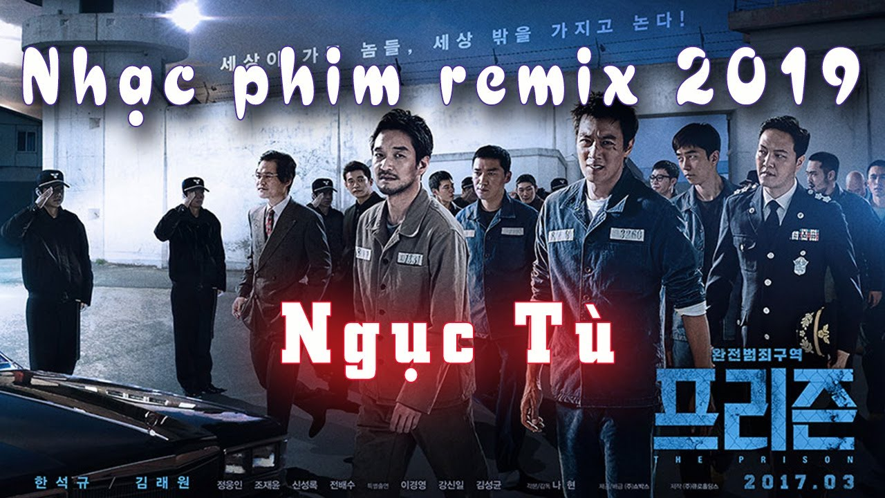 Nhac phim hành động Remix – Ngục Tù – Full HD – Nhạc lồng phim