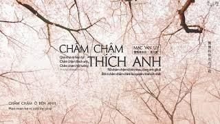 [Vietsub] Chầm Chậm Thích Anh - Mạc Văn Úy | 慢慢喜欢你 - 莫文蔚