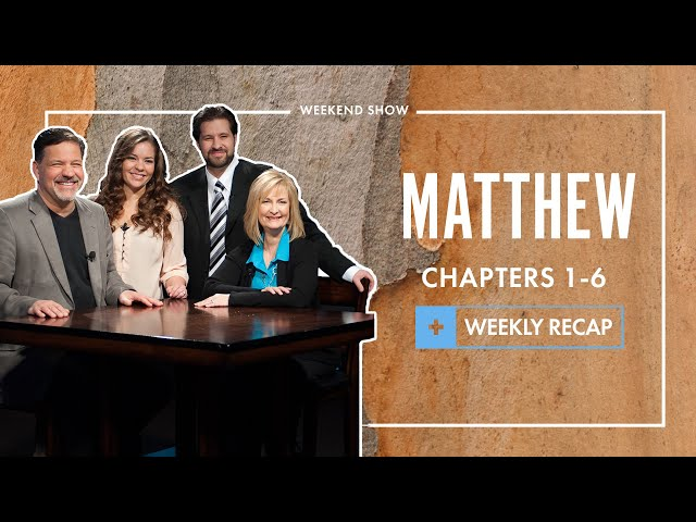 Blessed Are You | Matthew 1-6 + Weekly Recap