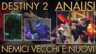 Destiny 2 | Nemici (Vecchi e Nuovi) | Analisi