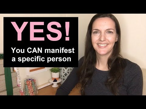 Yes, you can manifest a specific person ♥