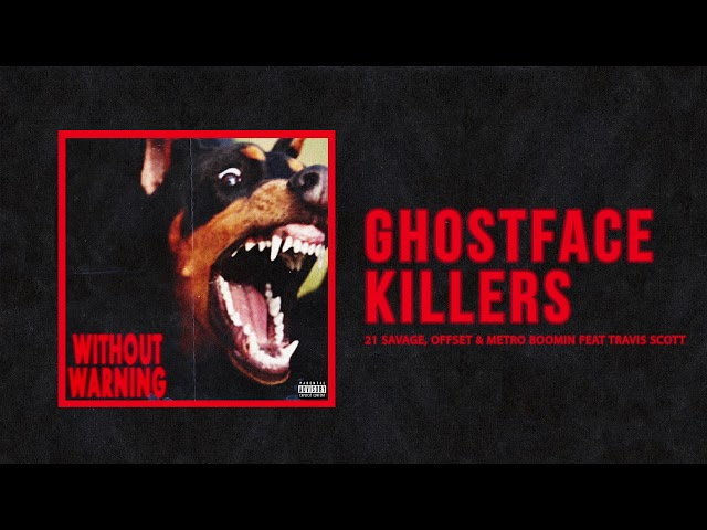 21 Savage, Offset & Metro Boomin - Ghostface Killers Ft Travis Scott (Official Audio)