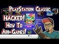 PlayStation Classic Is Hacked! How To Add Games Now!