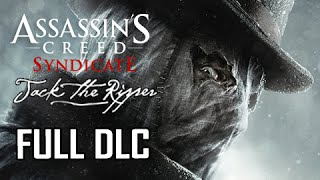 Assassin's Creed Syndicate Jack the Ripper DLC Walkthrough - Full Episode (Let's Play Game