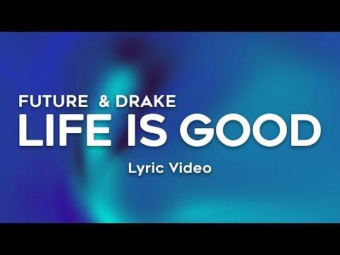 Drake, Future – Life Is Good (Lyrics)