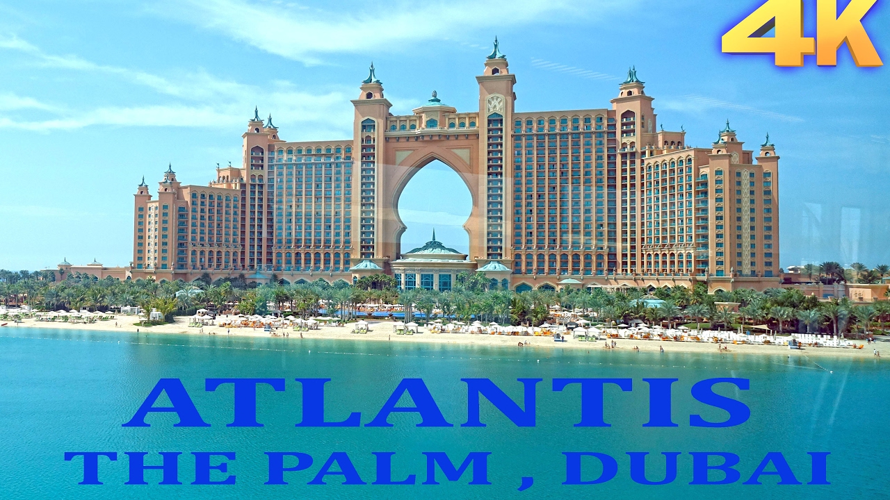 Atlantis Hotel Palm Jumeirah Dubai 4k Youtube