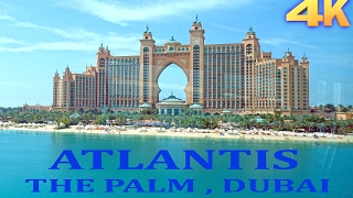 Atlantis Hotel , Palm Jumeirah Dubai - 2016 4K