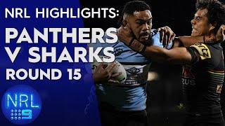 NRL Highlights: Panthers v Sharks - Round 15 | NRL on Nine