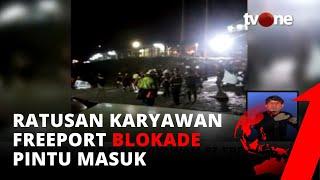 Desak 5 Point ke Perusahaan, Ratusan Karyawan PT Freeport di Timika Blokade Pintu Masuk | tvOne