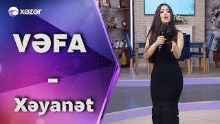 Vefa Serifova - Xeyanet