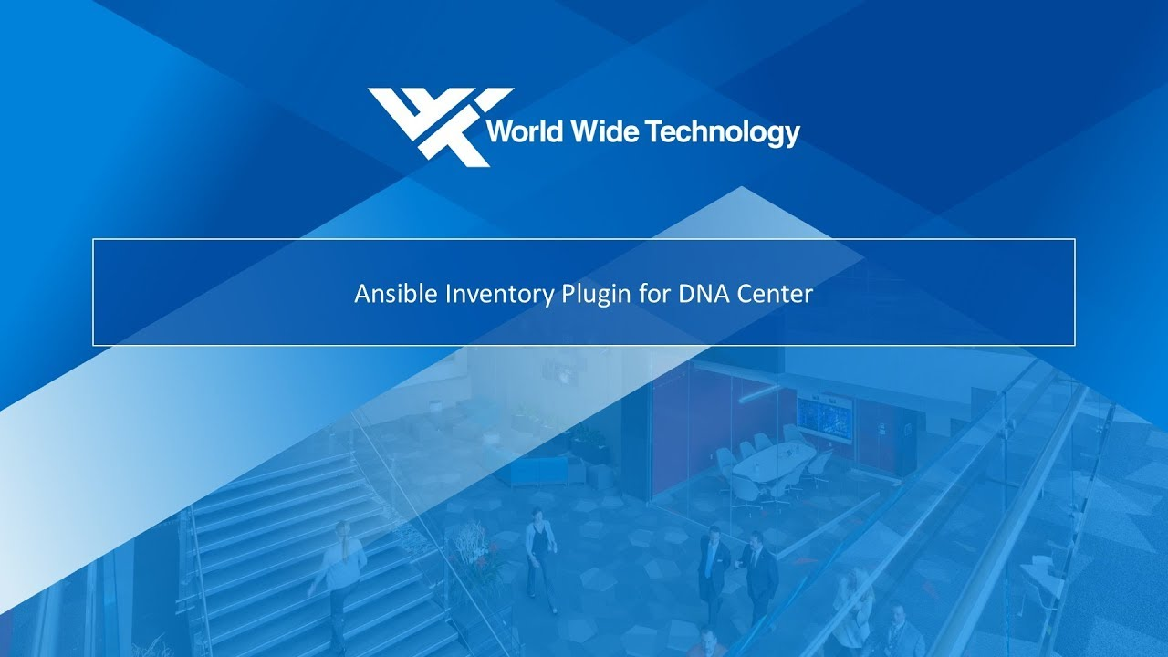 Ansible for Higher Level Automation with Cisco DNA Center - WWT